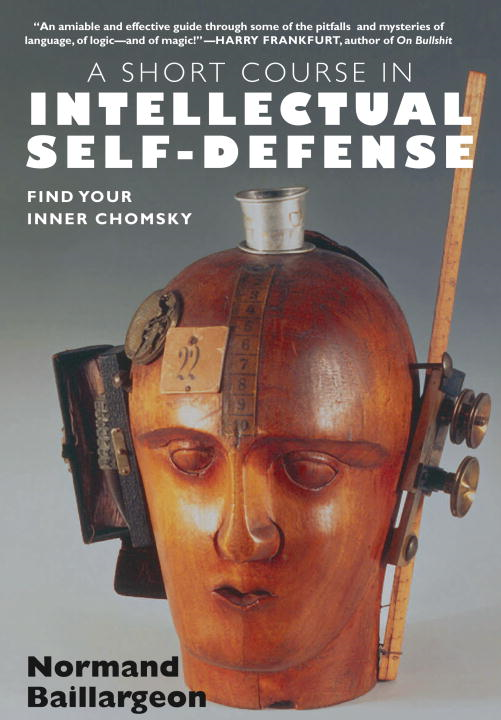 A Short Course in Intellectual Self Defense By: Normand Baillargeon,Charb