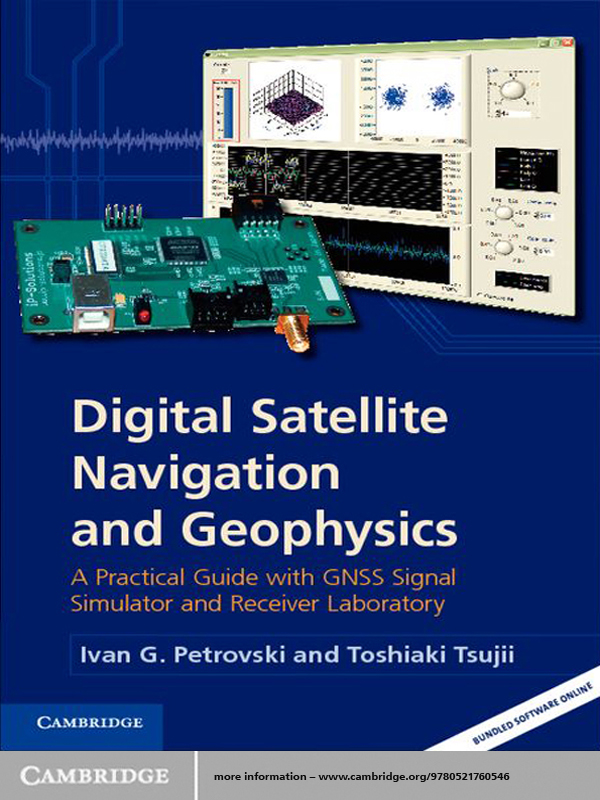 Digital Satellite Navigation and Geophysics A Practical Guide with GNSS Signal Simulator and Receiver Laboratory