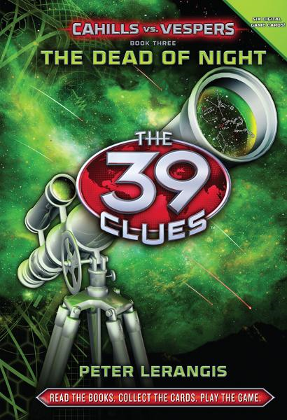The 39 Clues: Cahills vs. Vespers Book 3: The Dead of Night By: Peter Lerangis