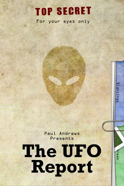 Paul Andrews Presents - The UFO Report By: Paul Andrews