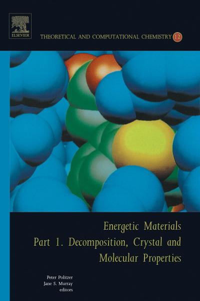 Energetic Materials: Part 1. Decomposition, Crystal and Molecular Properties