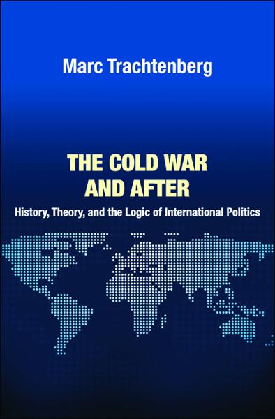 The Cold War and After By: Marc Trachtenberg