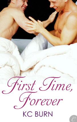 First Time, Forever By: KC Burn
