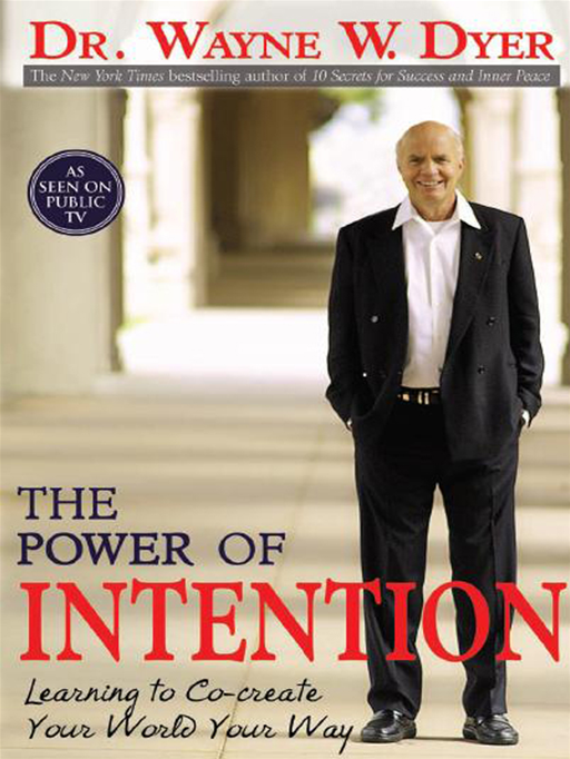 The Power Of Intention By: Wayne Dyer