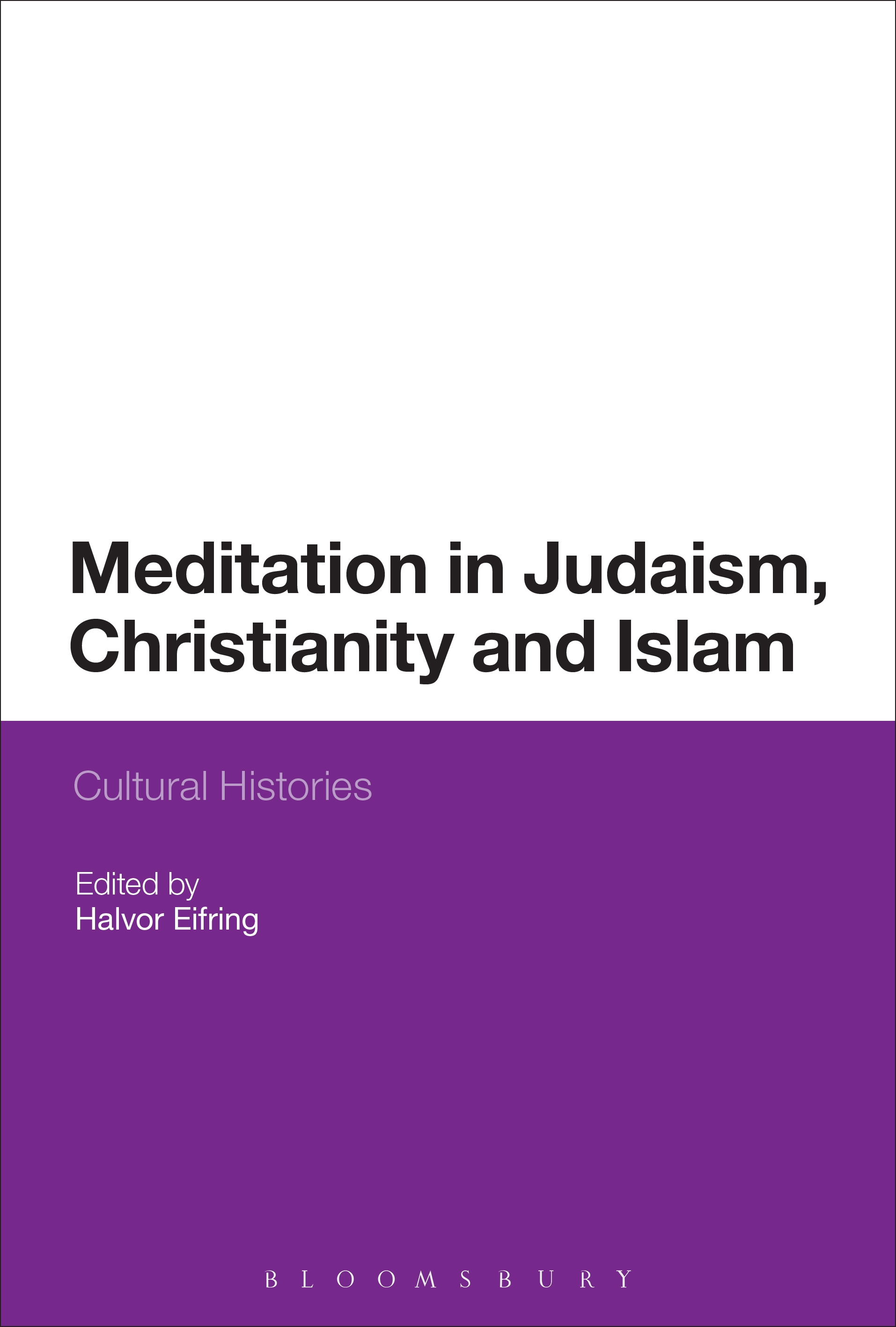 Meditation in Judaism, Christianity and Islam Cultural Histories