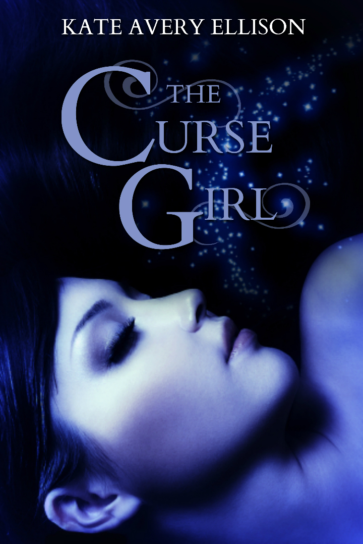 The Curse Girl By: Kate Avery Ellison