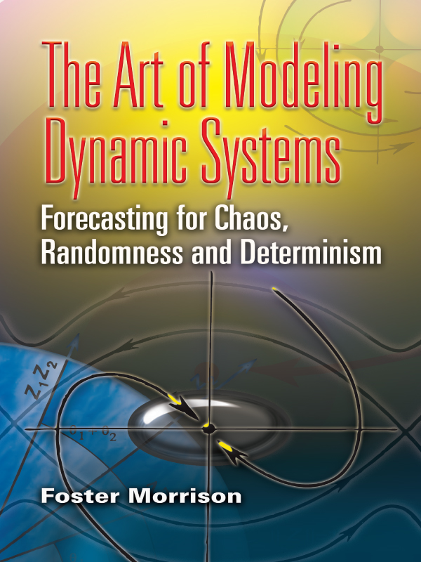 The Art of Modeling Dynamic Systems By: Foster Morrison