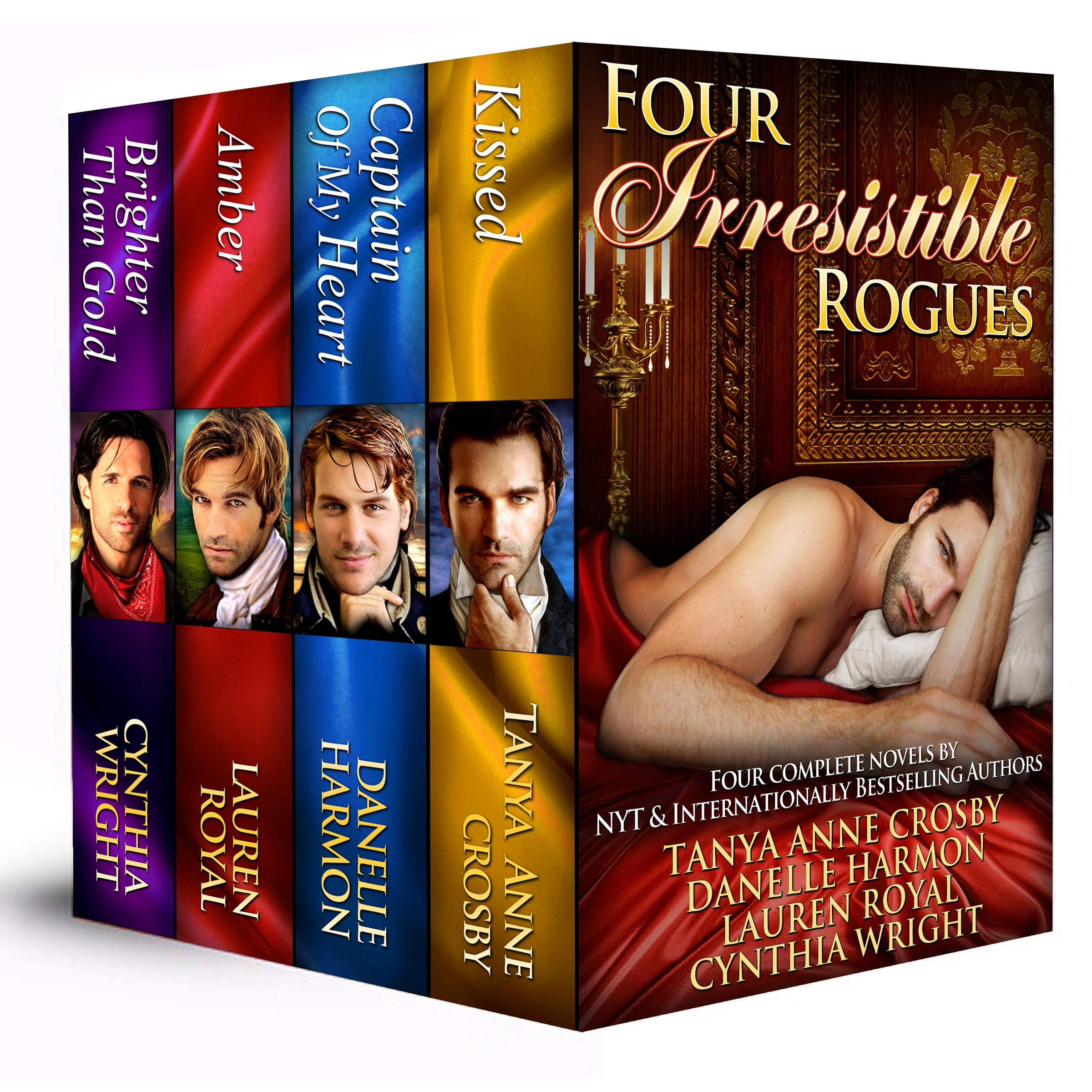 Four Irresistible Rogues By: Cynthia Wright,Lauren Royal,Tanya Anne Crosby