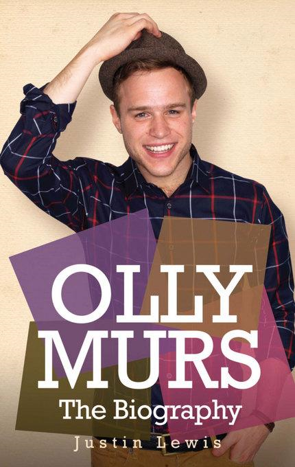 Justin Lewis - Olly Murs: The Biography