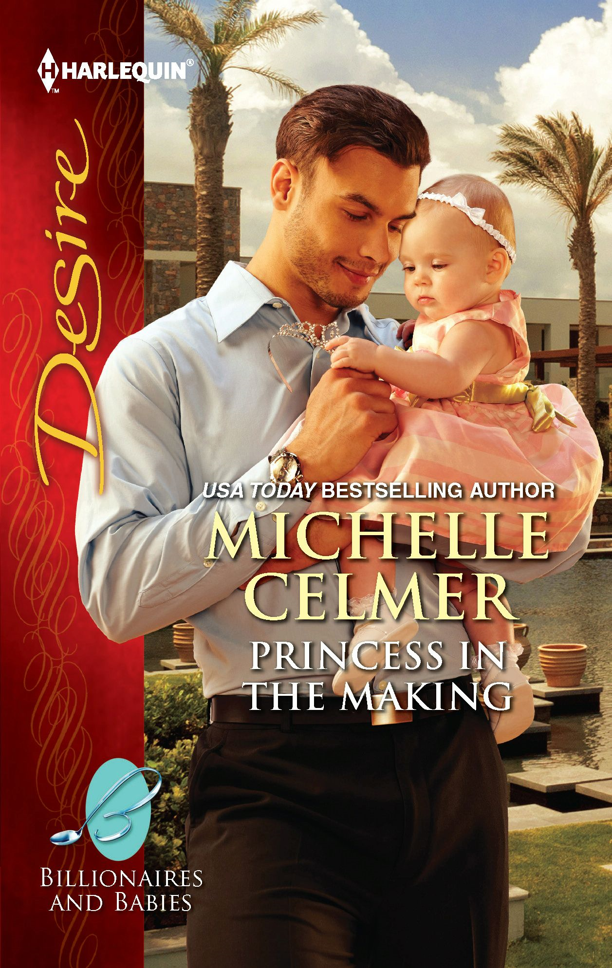 Princess in the Making By: Michelle Celmer