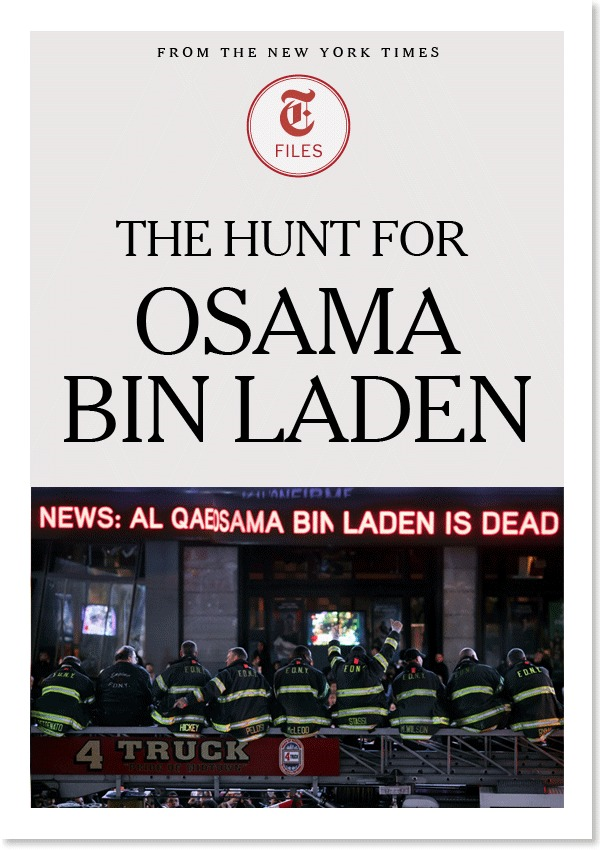 The Hunt for Osama Bin Laden By: The New York Times