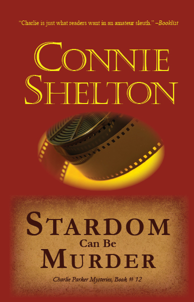 Stardom Can Be Murder: Charlie Parker Mystery #12 By: Connie Shelton
