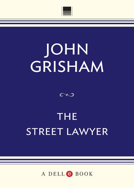 The Street Lawyer By: John Grisham