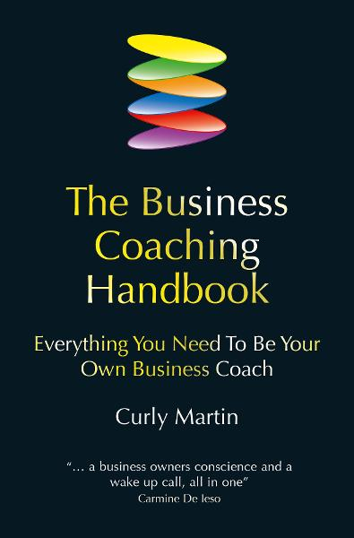 The Business Coaching Handbook By: Curly Martin
