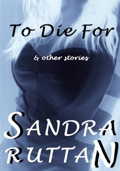 To Die For By: Sandra Ruttan