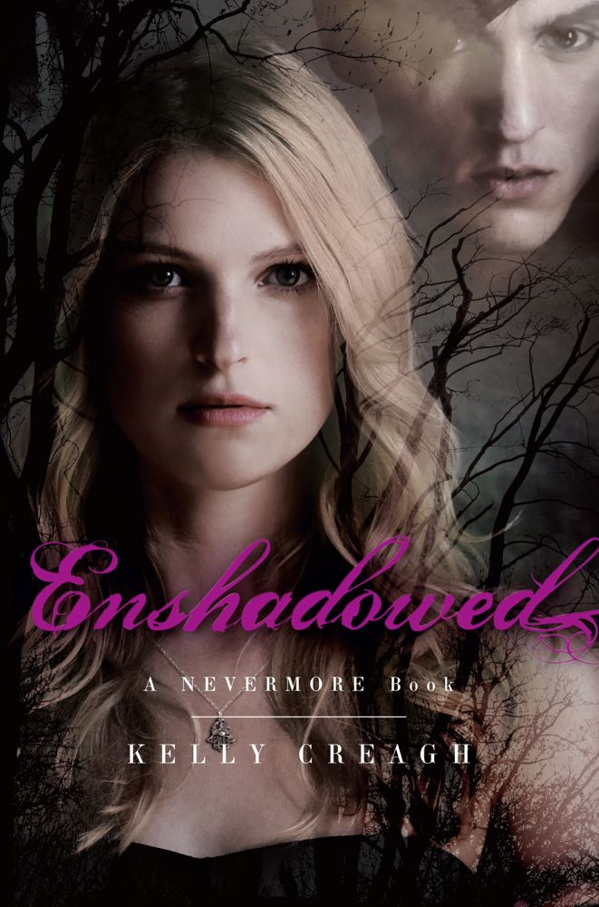 Enshadowed By: Kelly Creagh