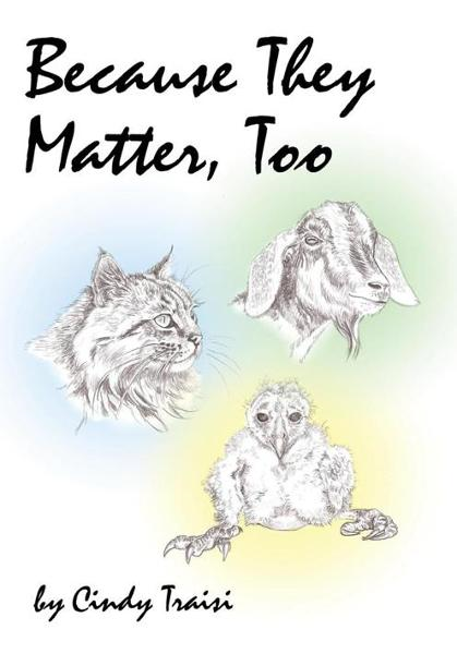 Because They Matter, Too By: Cindy Traisi