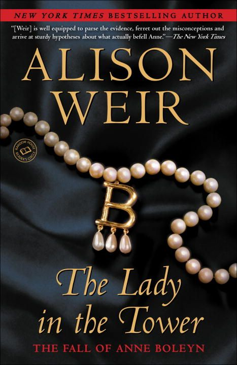 The Lady in the Tower By: Alison Weir