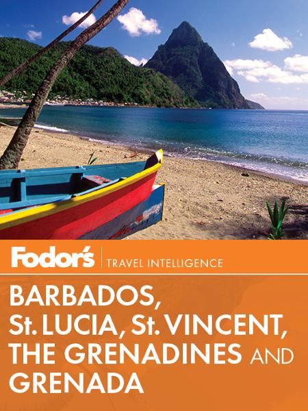Fodor's Barbados, St. Lucia, St. Vincent, the Grenadines & Grenada By: Fodor's