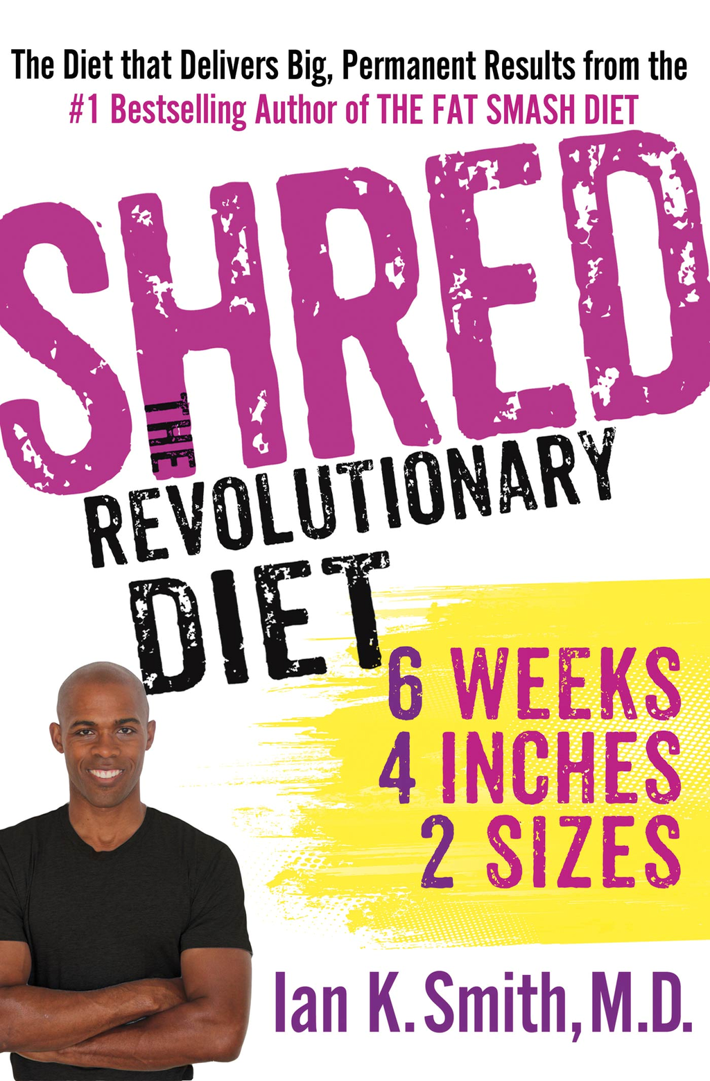 Shred: The Revolutionary Diet By: Ian K. Smith