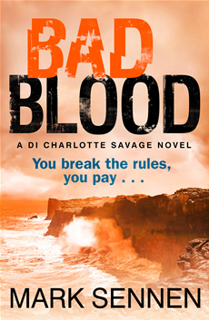 BAD BLOOD: A DI Charlotte Savage Novel
