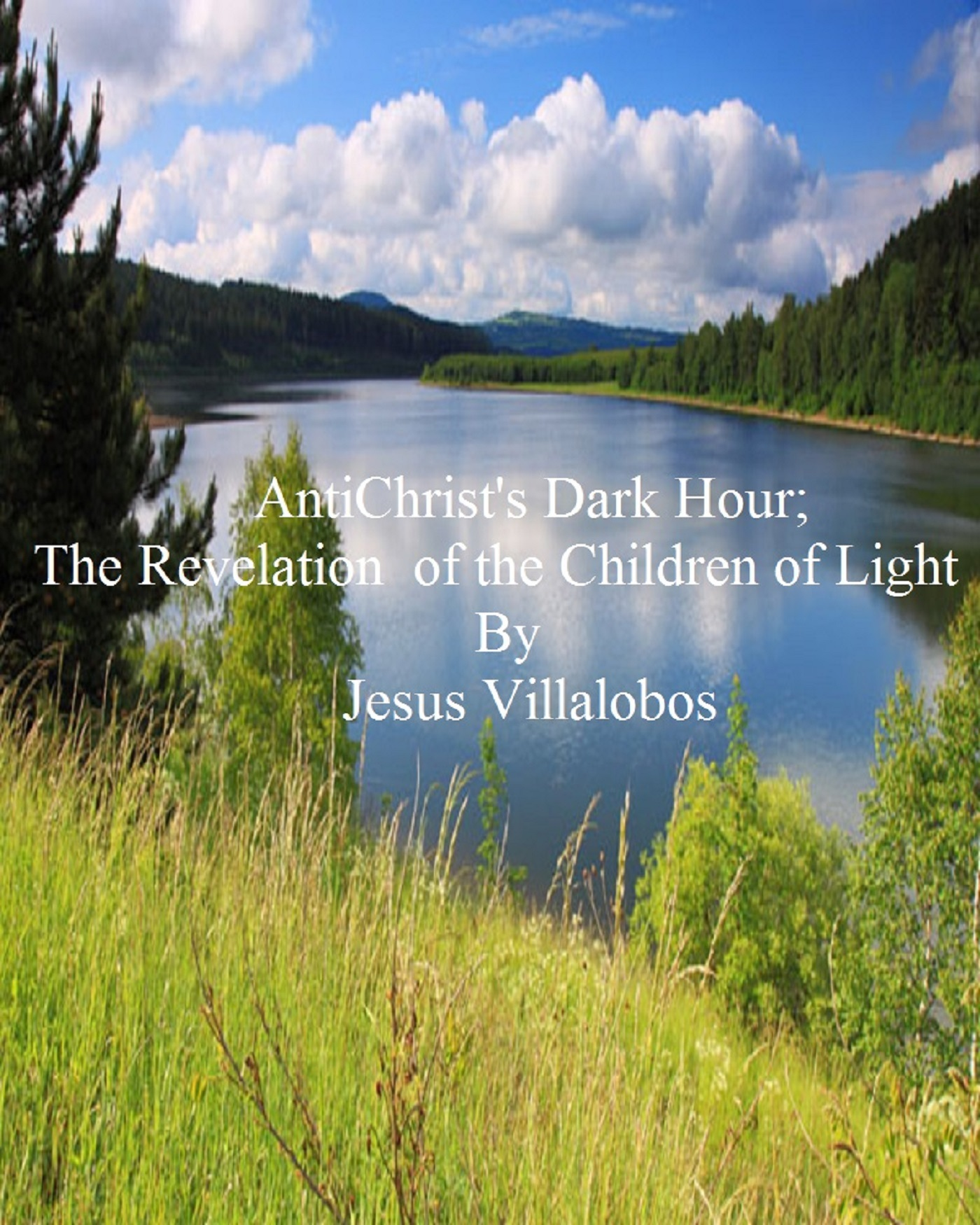 AntiChrist's Dark Hour; The Revelation of the Children of Light