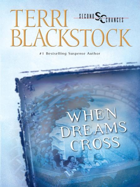 When Dreams Cross By: Terri   Blackstock
