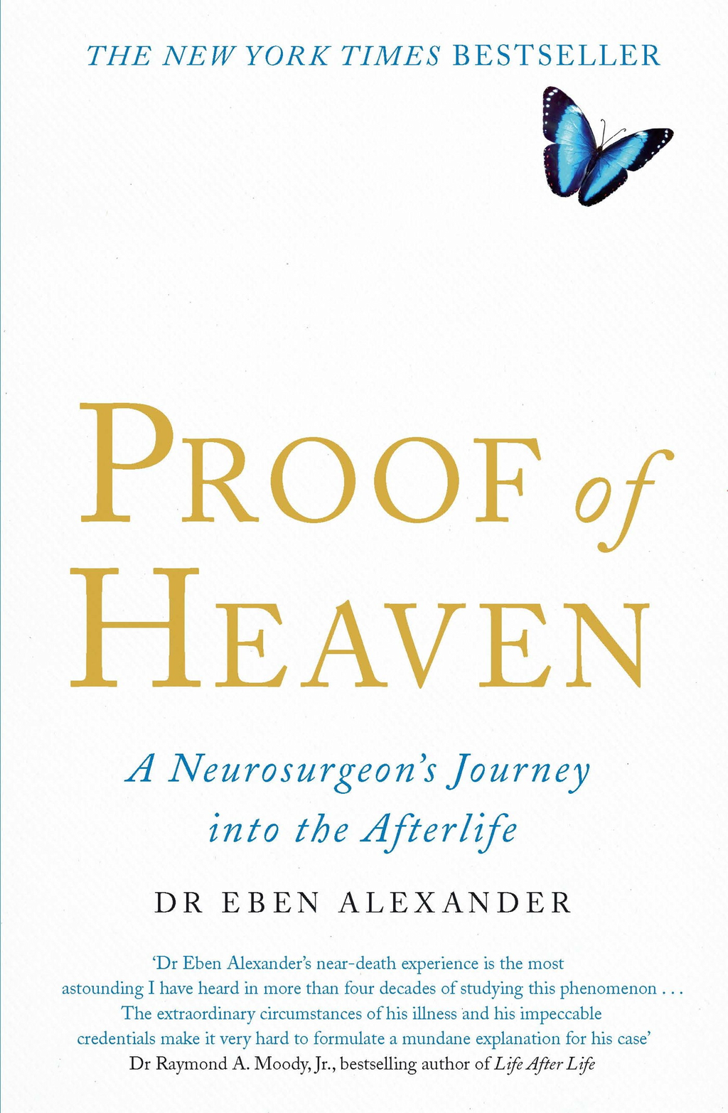 Proof of Heaven A Neurosurgeon's Journey into the Afterlife