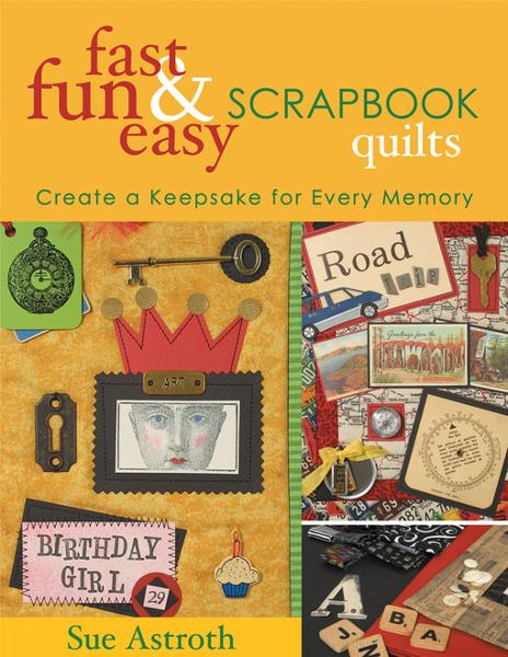 Fast, Fun & Easy Scrapbook Quilts