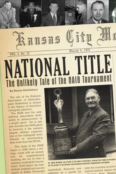 National Title: The Unlikely Tale of the NAIB Tournament