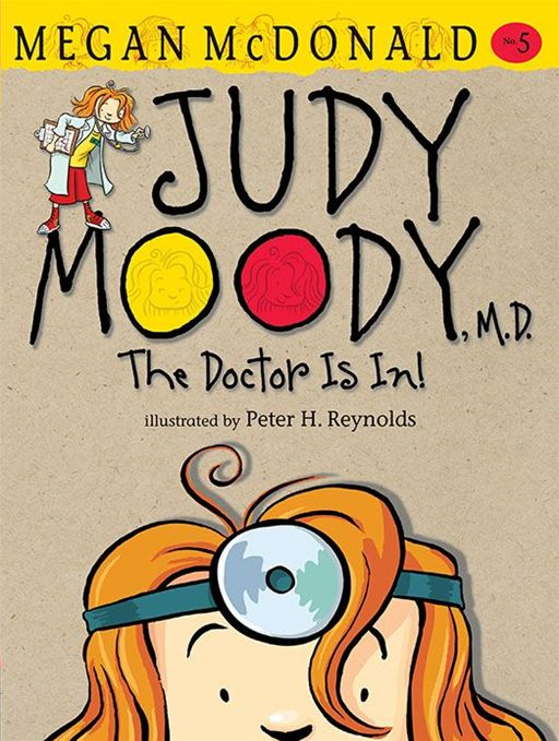 Judy Moody M.D. By: Megan McDonald