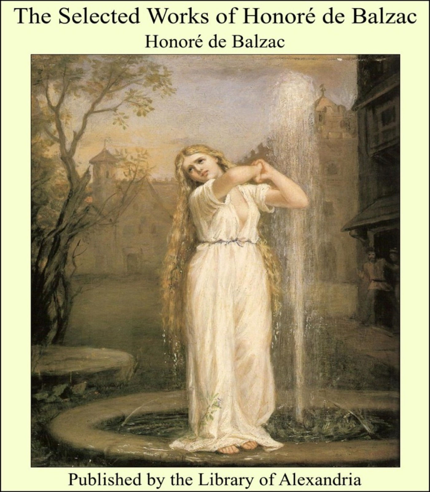 The Selected Works of Honore de Balzac By: Honore de Balzac