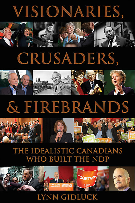 Visionaries, Crusaders, and Firebrands By: Lynn Gidluck