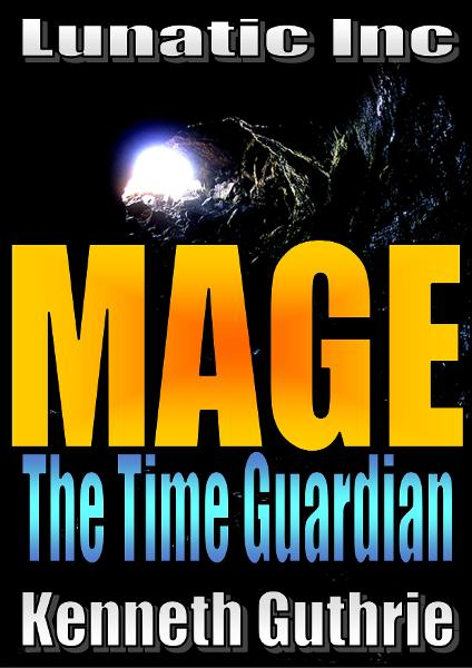 Mage 5: The Time Guardian By: Kenneth Guthrie