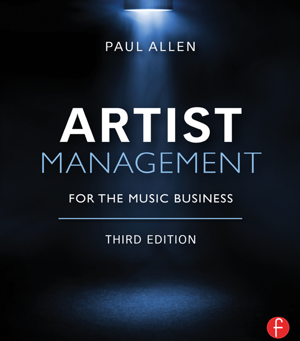 Artist Management for the Music Business 3e