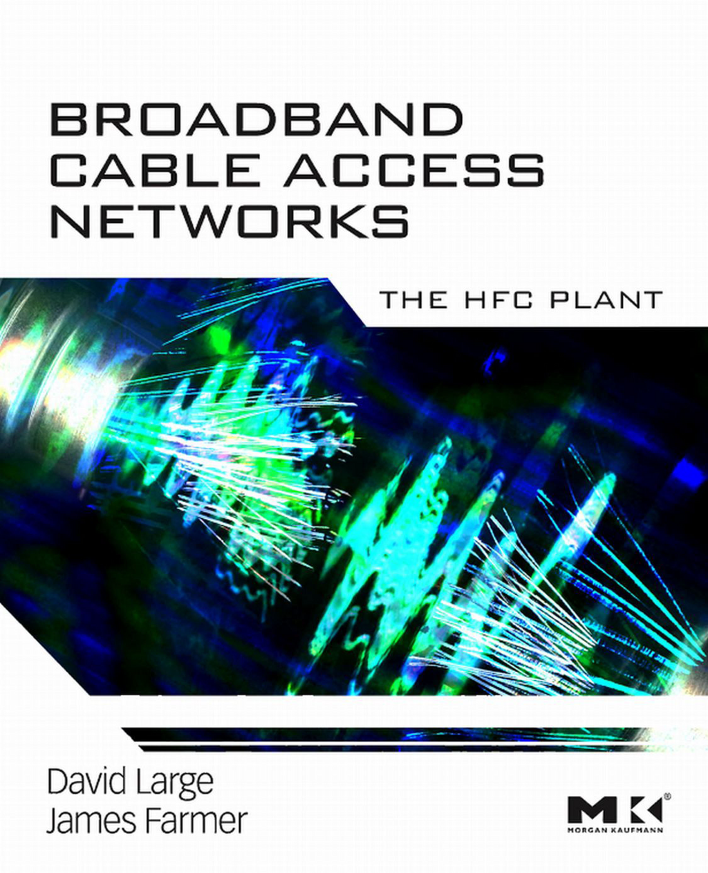 Broadband Cable Access Networks The HFC Plant