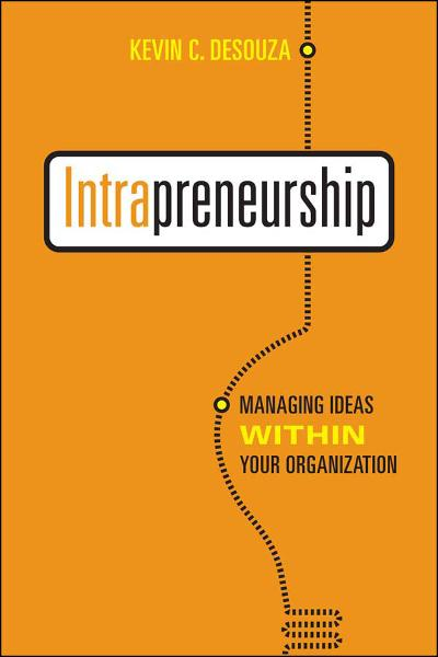 Intrapreneurship By: Kevin C. Desouza