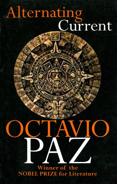 Alternating Current By: Octavio Paz