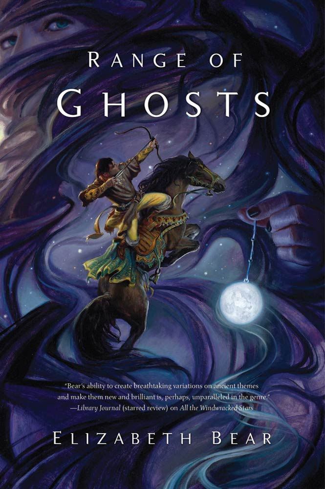 Range of Ghosts By: Elizabeth Bear