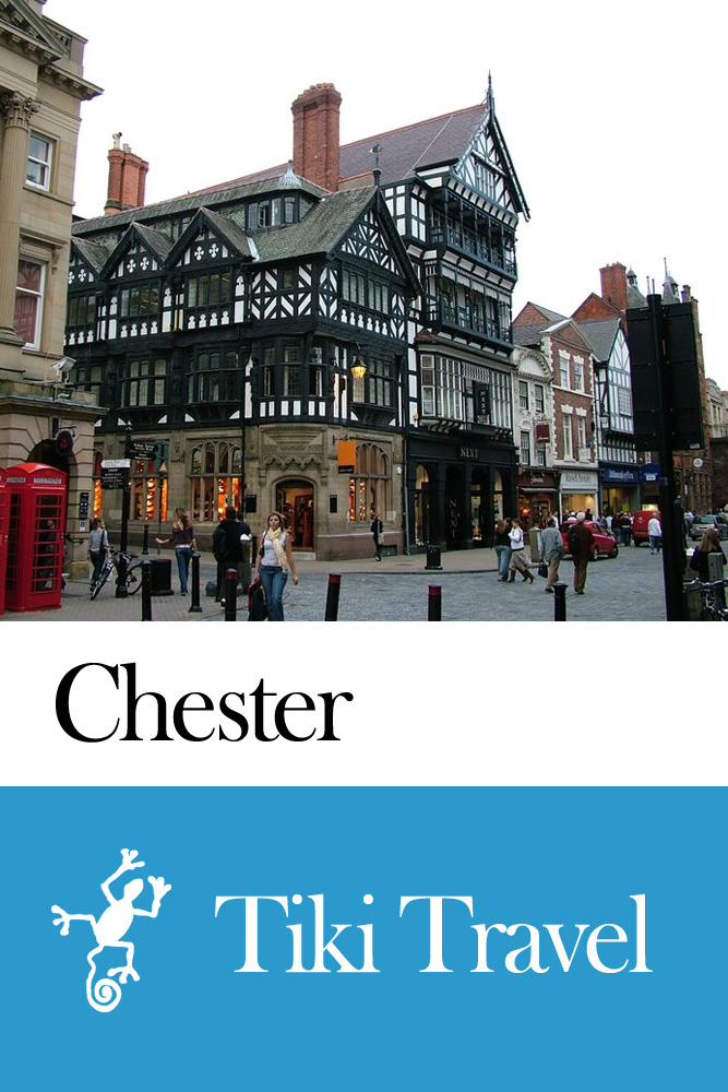 Chester (England) Travel Guide - Tiki Travel By: Tiki Travel