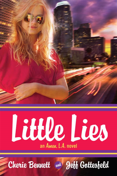 Little Lies: An Amen, L.A. novel By: Cherie Bennett,Jeff Gottesfeld