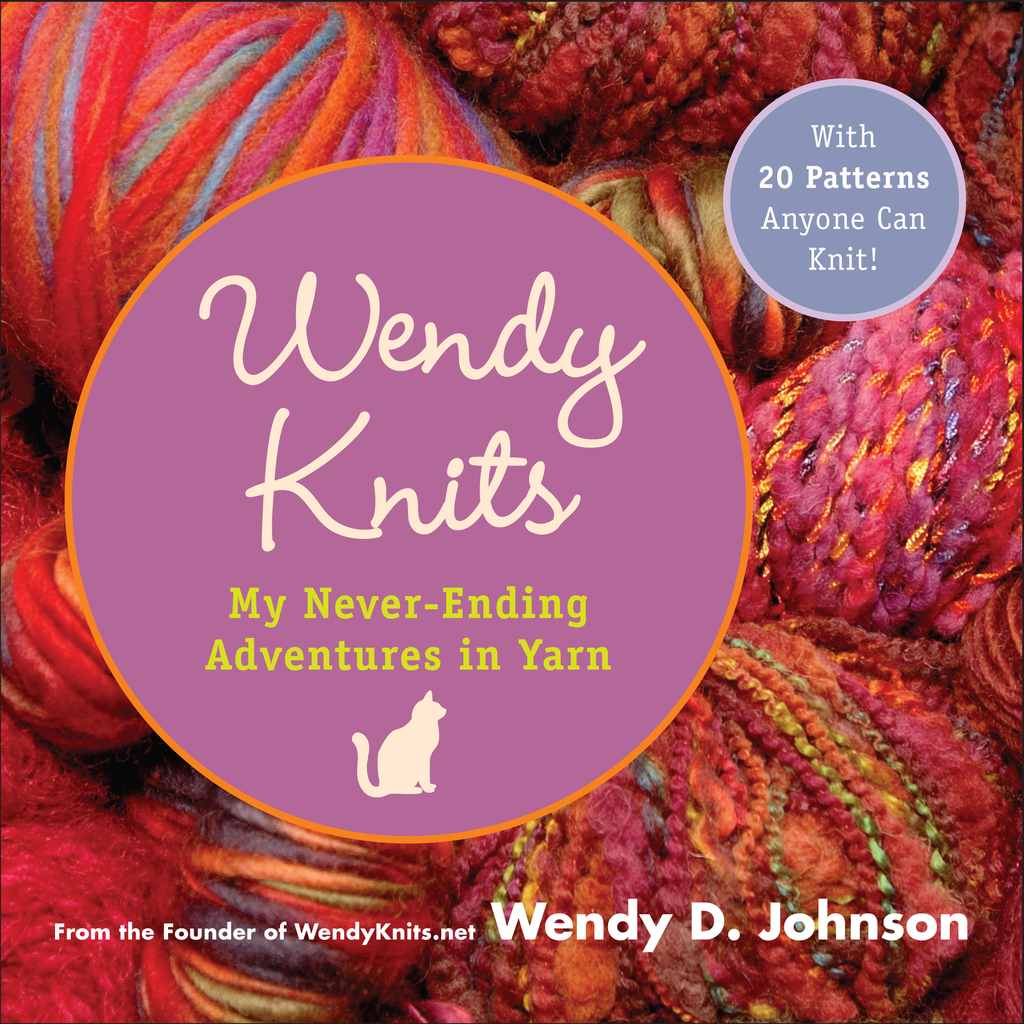 Wendy Knits By: Wendy D. Johnson