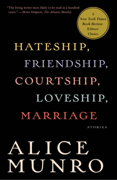 Hateship, Friendship, Courtship, Loveship, Marriage By: Alice Munro