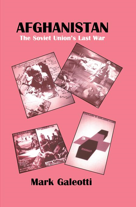 Afghanistan: The Soviet Union's Last War