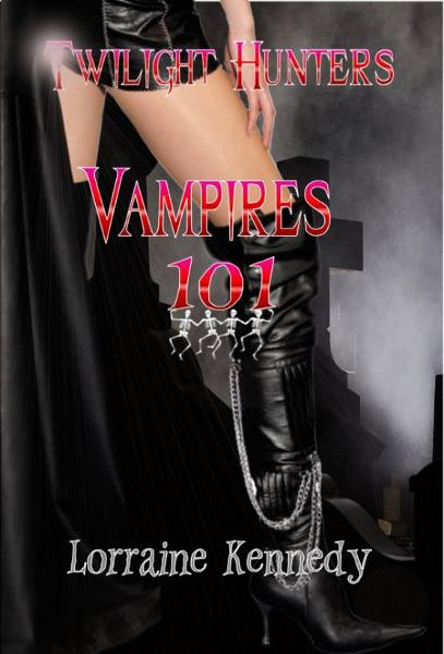 Vampires 101: Twilight Hunters Series