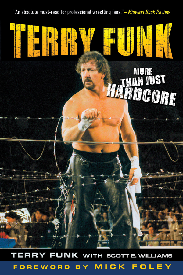 Terry Funk: More than Just Hardcore By: Terry Funk, Scott E. Williams