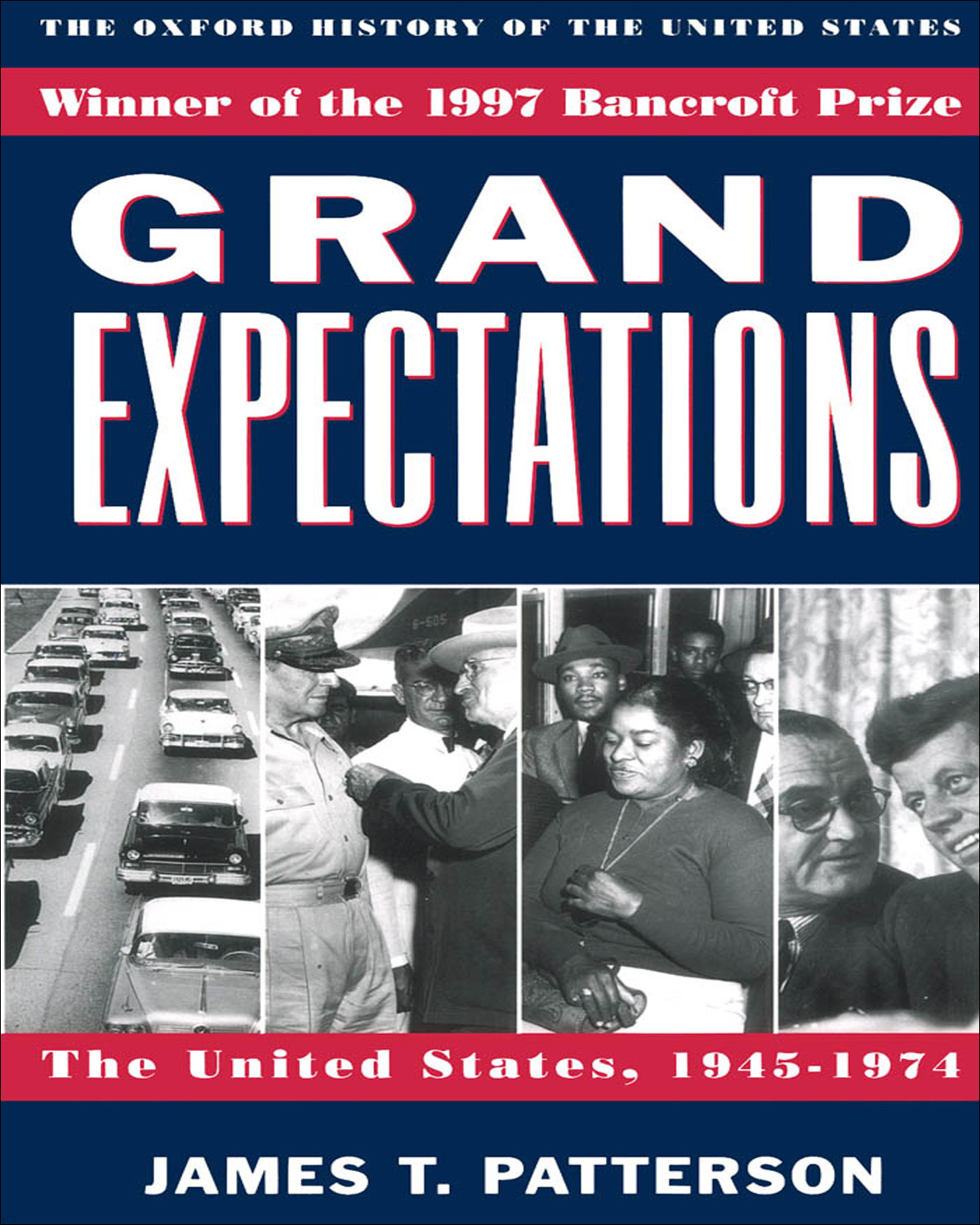 Grand Expectations:The United States, 1945-1974  By: James T. Patterson