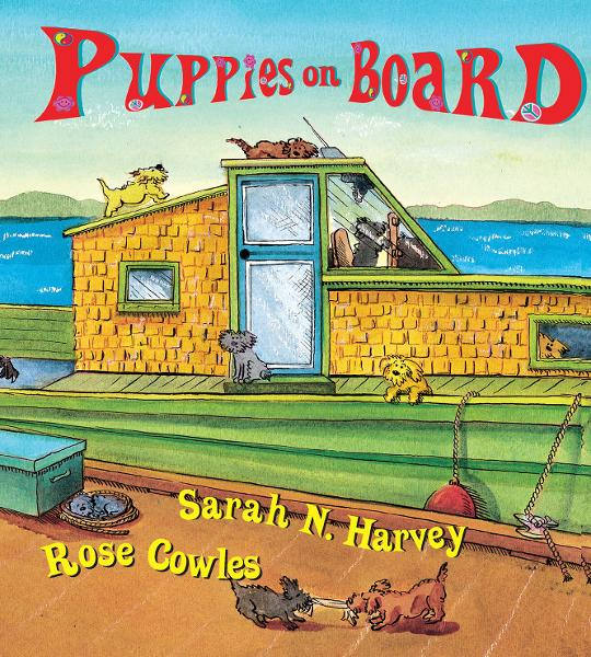Puppies on Board By: Rose Cowles,Sarah N. Harvey