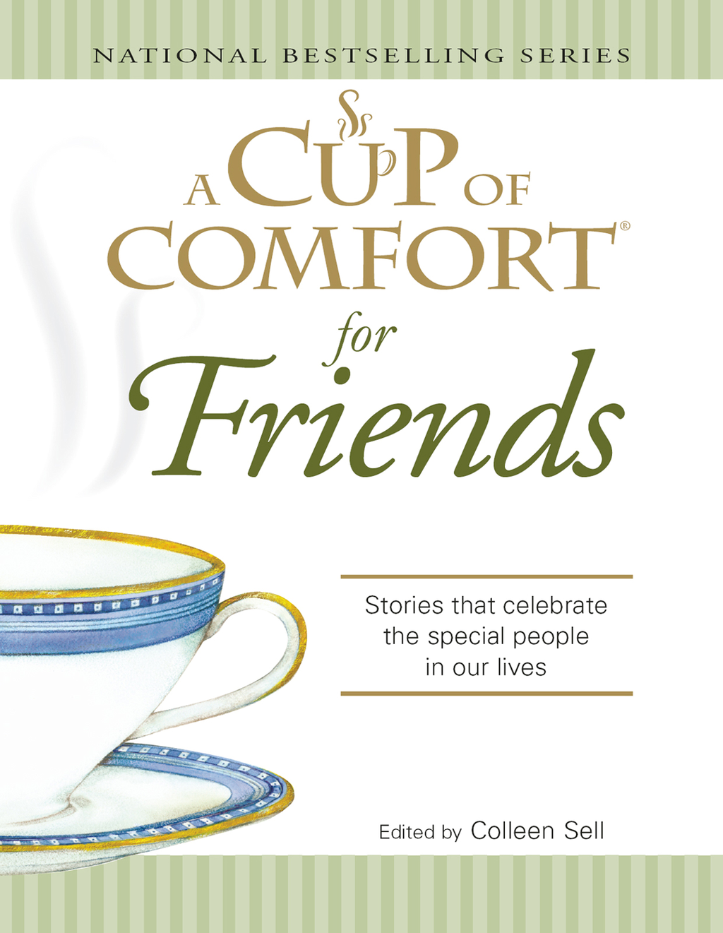 A Cup of Comfort for Friends Stories that celebrate the special people in our lives