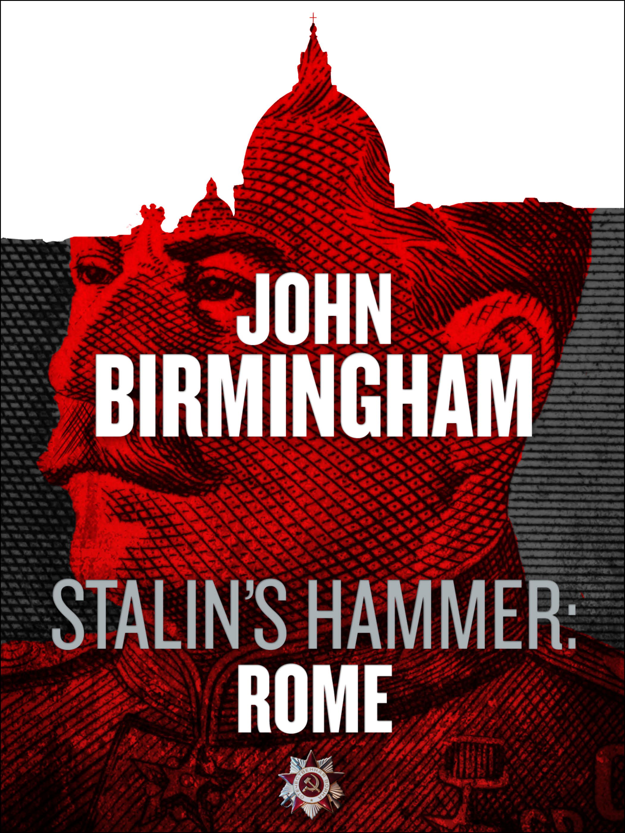 Stalin's Hammer: Rome (An Axis of Time Novella) By: John Birmingham